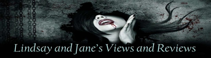 Lindsay and Jane's Views and Reviews